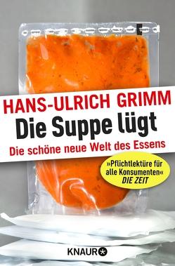 Die Suppe lügt von Grimm,  Hans-Ulrich
