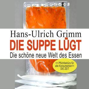 Die Suppe luegt von Grimm,  Hans-Ulrich