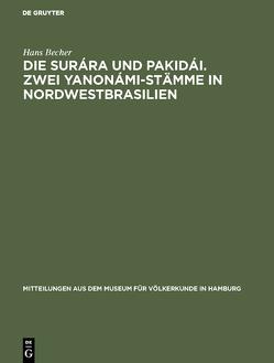Die Surára und Pakidái. Zwei Yanonámi-Stämme in Nordwestbrasilien von Becher,  Hans