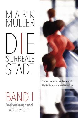 Die surreale Stadt von Mark,  Müller