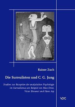 Die Surrealisten und C. G. Jung von Zuch,  Rainer