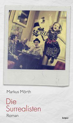 Die Surrealisten von Mörth,  Markus