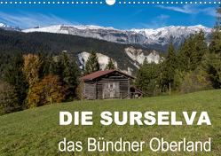 Die Surselva – das Bündner OberlandCH-Version (Wandkalender 2021 DIN A3 quer) von Blochwitz - nordlichtphoto.com,  Steffi