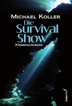 Die Survival Show von Koller,  Michael