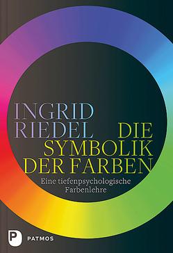 Die Symbolik der Farben von Riedel,  Ingrid