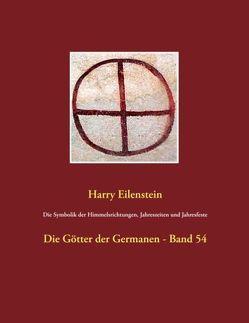 Die Symbolik der Himmelsrichtungen, Jahreszeiten und Jahresfeste von Eilenstein,  Harry