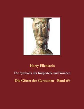 Die Symbolik der Körperteile und Wunden von Eilenstein,  Harry
