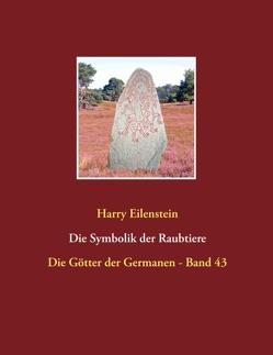 Die Symbolik der Raubtiere von Eilenstein,  Harry