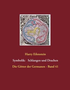 Die Symbolik der Schlangen und Drachen von Eilenstein, Harry