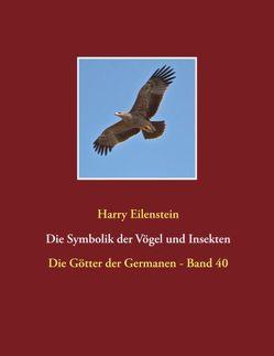 Die Symbolik der Vögel und Insekten von Eilenstein,  Harry