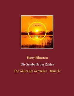 Die Symbolik der Zahlen von Eilenstein,  Harry
