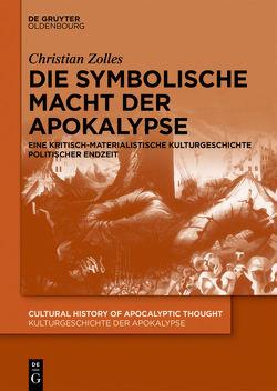 Die symbolische Macht der Apokalypse von Zolles,  Christian