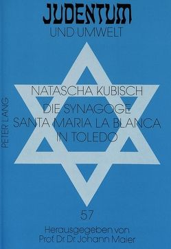 Die Synagoge Santa Maria la Blanca in Toledo von Kubisch,  Natascha