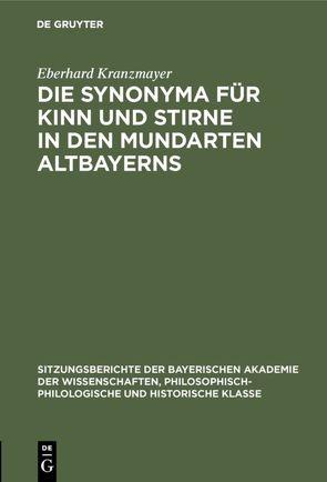 Die Synonyma für Kinn und Stirne in den Mundarten Altbayerns von Kranzmayer,  Eberhard