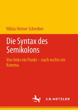Die Syntax des Semikolons von Schreiber,  Niklas Heiner