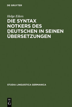 Die Syntax Notkers des Deutschen in seinen Übersetzungen von Eilers,  Helge
