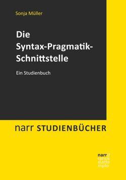 Die Syntax-Pragmatik-Schnittstelle von Müller,  Sonja