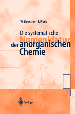 Die systematische Nomenklatur der anorganischen Chemie von Fluck,  Ekkehard, Liebscher,  Wolfgang