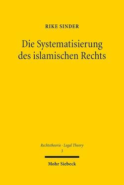 Die Systematisierung des islamischen Rechts von Sinder,  Rike