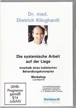 Die systemische Arbeit auf der Liege innerhalb eines holistischen Behandlungskonzeptes von Klinghardt,  Dietrich