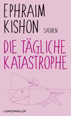 Die tägliche Katastrophe von Kishon,  Ephraim