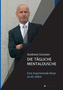 Die tägliche Mentaldusche von Gössner,  Andreas