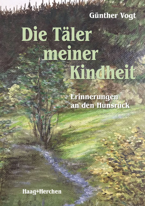 Die Täler meiner Kindheit von Vogt,  Günther