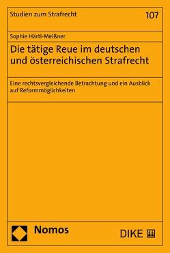 Die tätige Reue im deutschen und österreichischen Strafrecht von Härtl-Meißner,  Sophie