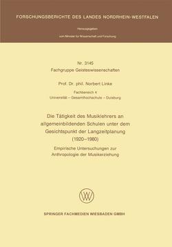 Die Tätigkeit des Musiklehrers an allgemeinbildenden Schulen unter dem Gesichtspunkt der Langzeitplanung (1920 – 1980) von Linke,  Norbert