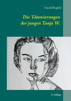 Die Tätowierungen der jungen Tanja W. von Birgfeld,  Harald