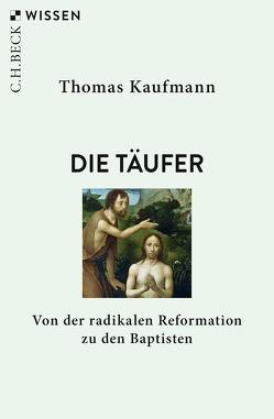 Die Täufer von Kaufmann,  Thomas