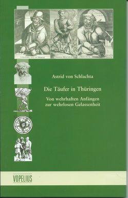 Die Täufer in Thüringen von von Schlachta,  Astrid