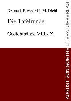 Die Tafelrunde von Diehl,  Dr. med. Bernhard J. M.