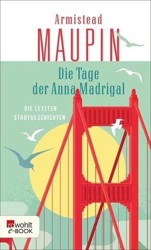 Die Tage der Anna Madrigal von Kellner,  Michael, Maupin,  Armistead