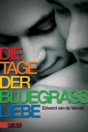 Die Tage der Bluegrass-Liebe von Erdorf,  Rolf, van de Vendel,  Edward