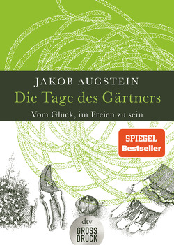 Die Tage des Gärtners von Augstein,  Jakob