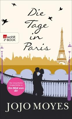Die Tage in Paris von Fell,  Karolina, Moyes,  Jojo, Rollet,  Claire