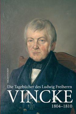 Die Tagebücher des Ludwig Freiherrn Vincke von Behr,  Hans J