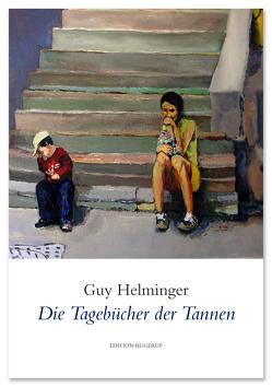 Die Tagebücher der Tannen von Helminger,  Guy
