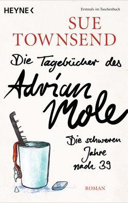 Die Tagebücher des Adrian Mole: Die schweren Jahre nach 39 von Finke,  Astrid, Townsend,  Sue