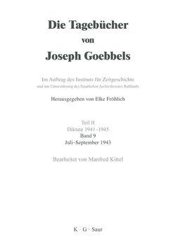 Die Tagebücher von Joseph Goebbels. Diktate 1941-1945 / Juli – September 1943 von Kittel,  Manfred