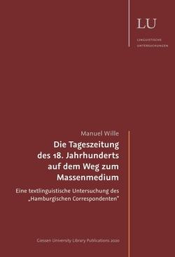 Die Tageszeitung des 18. Jahrhunderts auf dem Weg zum Massenmedium von Wille,  Manuel