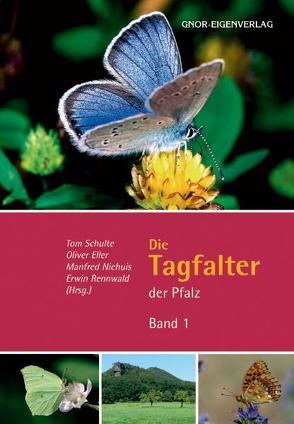 Die Tagfalter der Pfalz – Band 1 von Eller,  Oliver, Niehuis,  Manfred, Rennwald,  Erwin, Schulte,  Tom