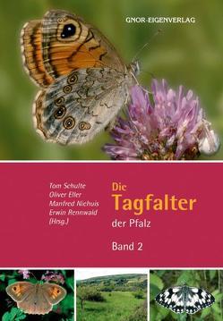 Die Tagfalter der Pfalz – Band 2 von Eller,  Oliver, Niehuis,  Manfred, Rennwald,  Erwin, Schulte,  Tom