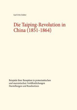 Die Taiping-Revolution in China (1851-1864) von Daiber,  Karl-Fritz