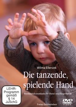 Die tanzende, spielende Hand von Ellersiek,  Wilma, Weidenfeld,  Ingrid