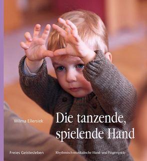 Die tanzende, spielende Hand von Ellersiek,  Wilma, Fischer,  Charlotte, Glöckler,  Michaela, Lögters,  Friederike, Walter,  Jacqueline, Weidenfeld,  Ingrid
