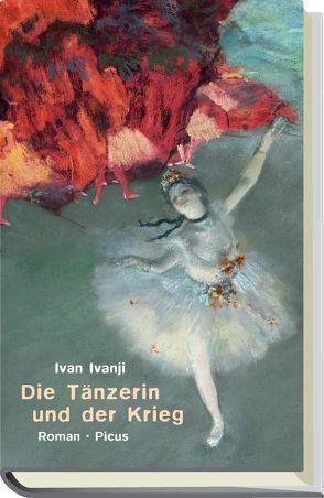 Die Tänzerin und der Krieg von Ivanji,  Ivan