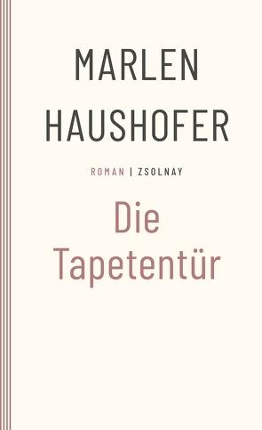 Die Tapetentür von Haushofer,  Marlen, Reichart,  Manuela
