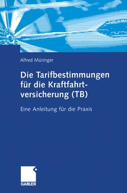 Die Tarifbestimmungen für die Kraftfahrtversicherung (TB) von Müringer,  Alfred
